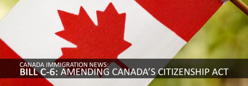 Bill C-6: Amending Canada's Citizenship Act | Canada Immigration News